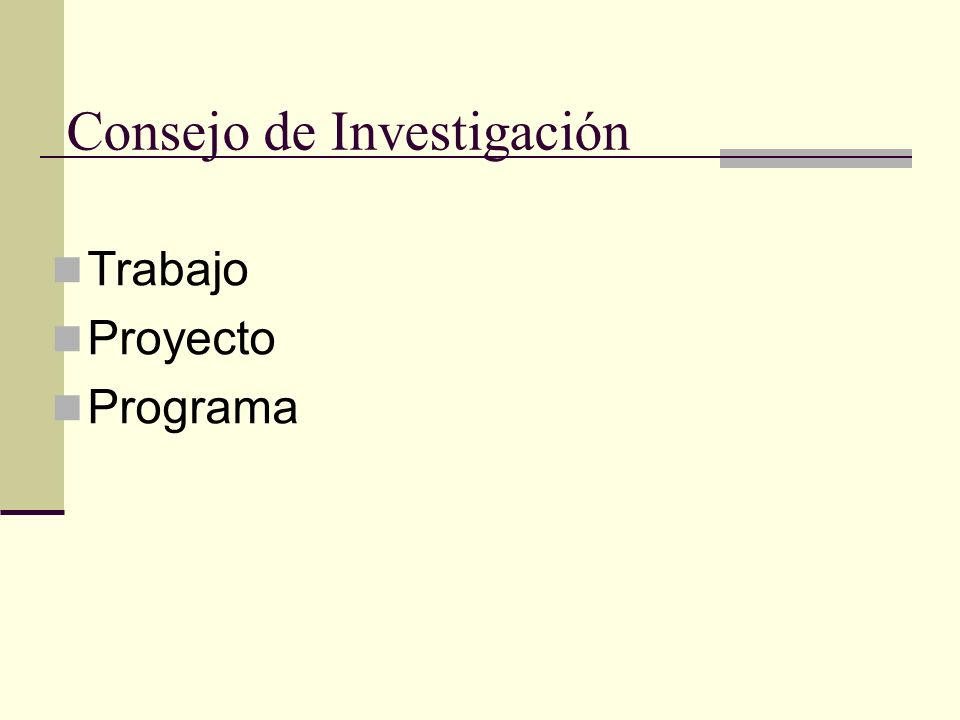 Consejo de Investigación Trabajo Proyecto Programa