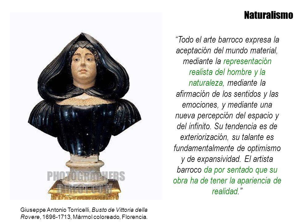 Naturalismo Todo el arte barroco expresa la aceptación del mundo material, mediante la representación realista del hombre y la naturaleza, mediante la