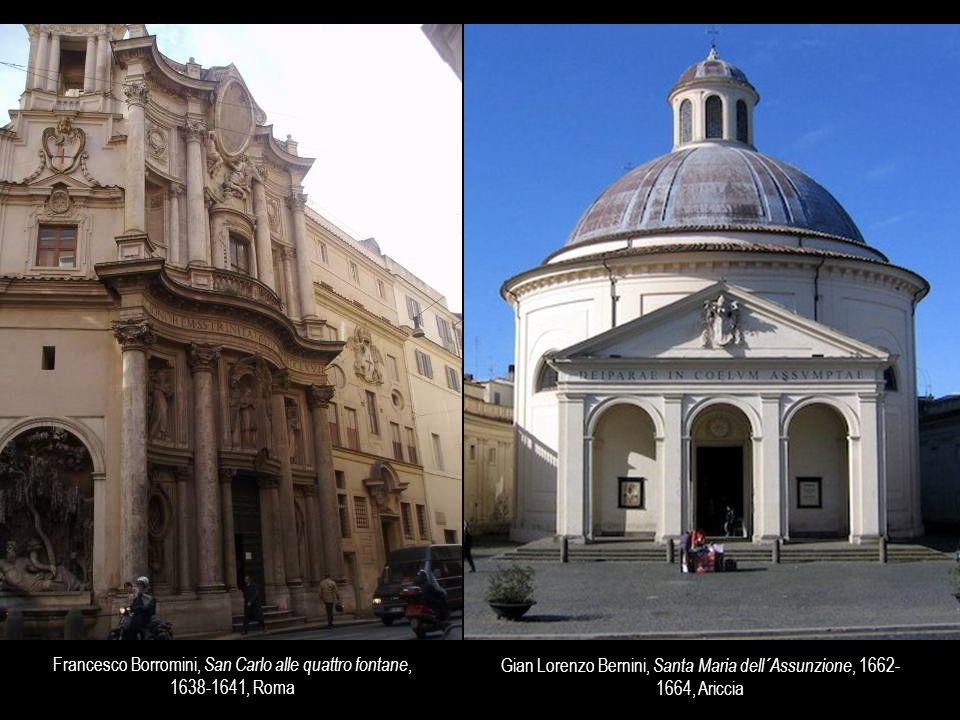 Francesco Borromini, San Carlo alle quattro fontane, 1638-1641, Roma Gian Lorenzo Bernini, Santa Maria dell´Assunzione, 1662- 1664, Ariccia