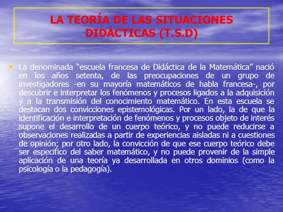 Dentro de esta disciplina (la Didáctica de la Matemática de la escuela francesa), Guy Brousseau desarrolla la Teoría de Situaciones.