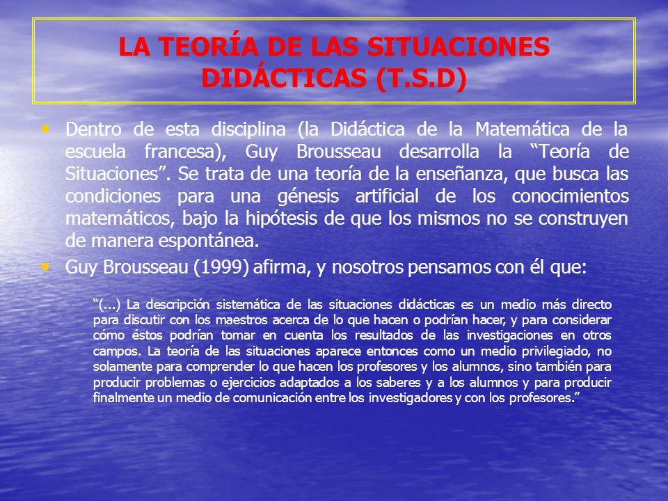 Dentro de esta disciplina (la Didáctica de la Matemática de la escuela francesa), Guy Brousseau desarrolla la Teoría de Situaciones. Se trata de una t