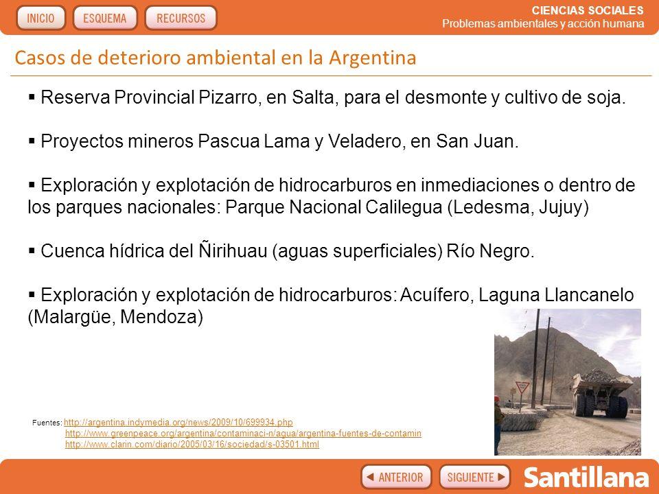 CIENCIAS SOCIALES Problemas ambientales y acción humana Casos de deterioro ambiental en la Argentina Fuentes: http://argentina.indymedia.org/news/2009