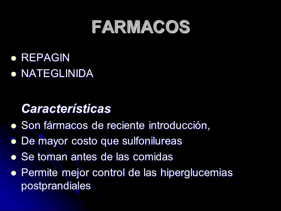 FARMACOS REPAGIN REPAGIN NATEGLINIDA NATEGLINIDA Características Características Son fármacos de reciente introducción, Son fármacos de reciente intro