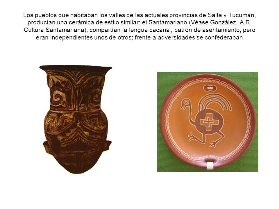 Los pueblos que habitaban los valles de las actuales provincias de Salta y Tucumán, producían una cerámica de estilo similar: el Santamariano (Véase G