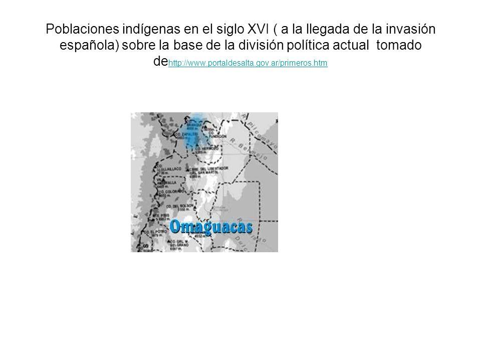 Poblaciones indígenas en el siglo XVI ( a la llegada de la invasión española) sobre la base de la división política actual tomado de http://www.portal