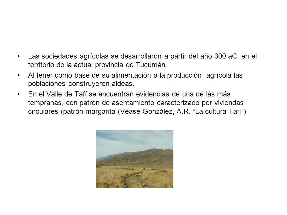 Las sociedades agrícolas se desarrollaron a partir del año 300 aC. en el territorio de la actual provincia de Tucumán. Al tener como base de su alimen