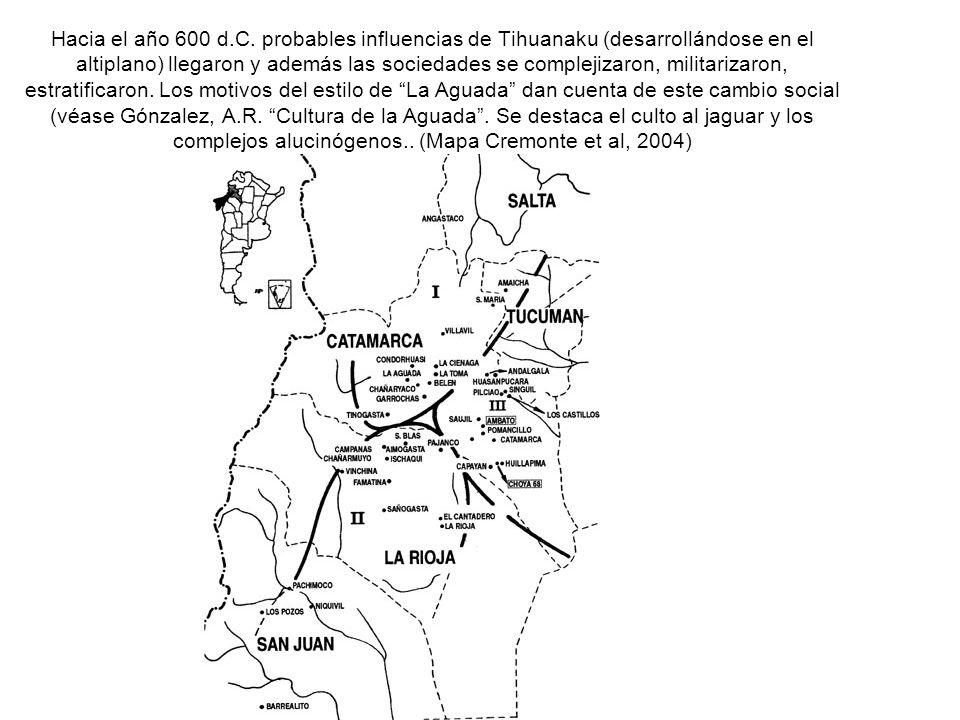 Hacia el año 600 d.C. probables influencias de Tihuanaku (desarrollándose en el altiplano) llegaron y además las sociedades se complejizaron, militari