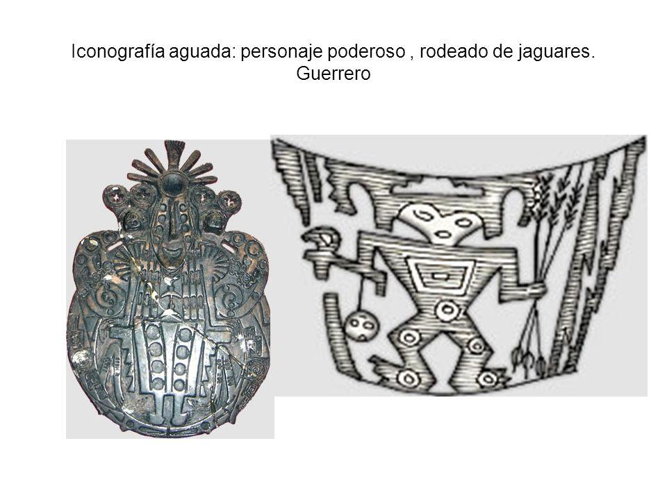 Iconografía aguada: personaje poderoso, rodeado de jaguares. Guerrero