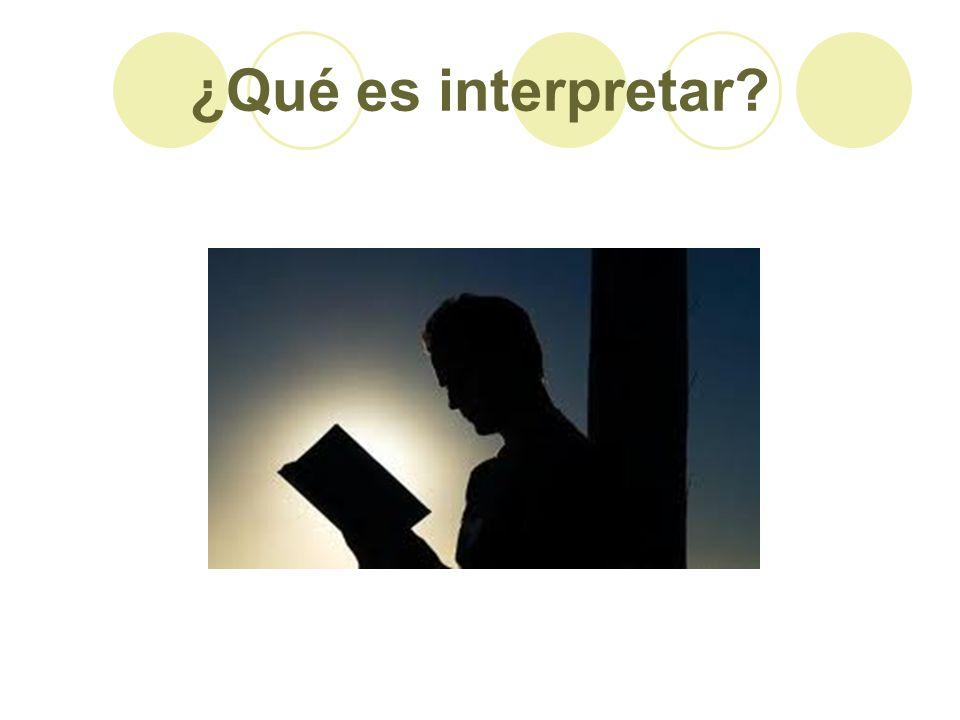¿Qué es interpretar?