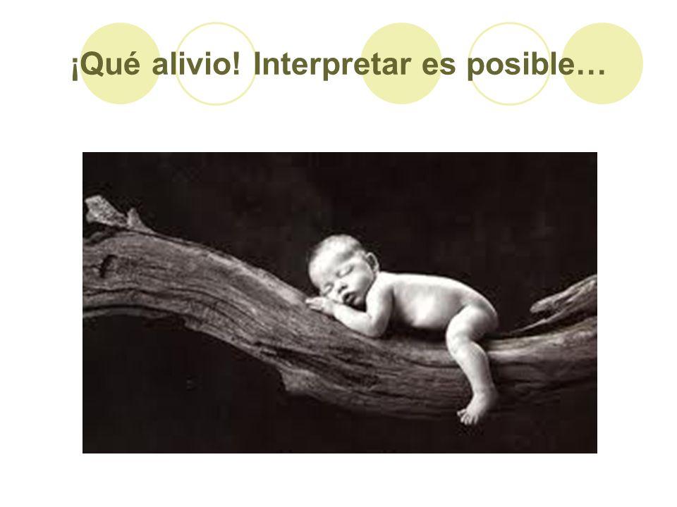 ¡Qué alivio! Interpretar es posible…