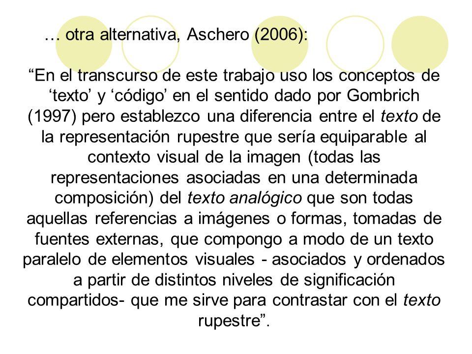En el transcurso de este trabajo uso los conceptos de texto y código en el sentido dado por Gombrich (1997) pero establezco una diferencia entre el te