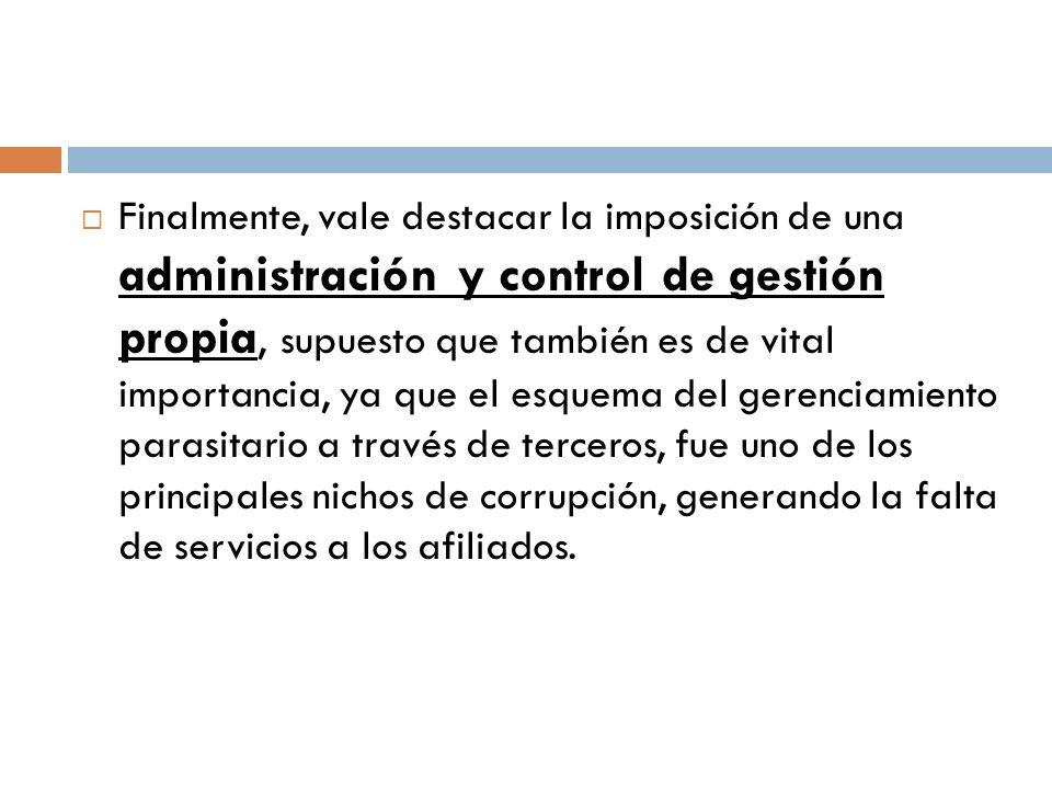 Finalmente, vale destacar la imposición de una administración y control de gestión propia, supuesto que también es de vital importancia, ya que el esq