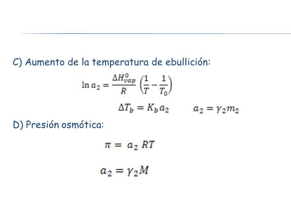 C) Aumento de la temperatura de ebullición: D) Presión osmótica: