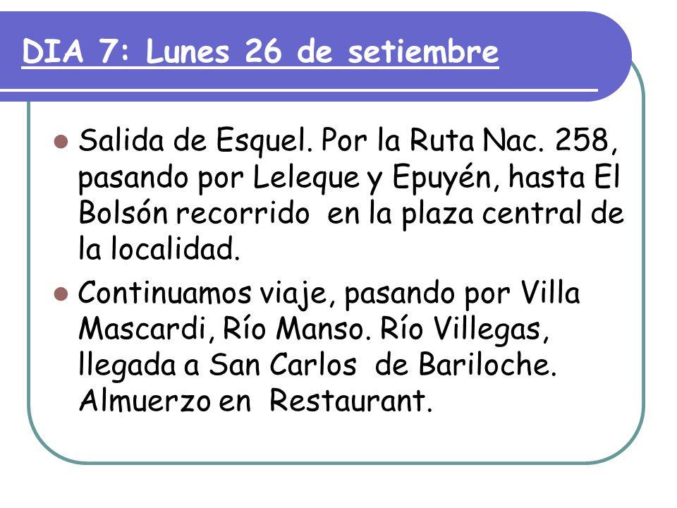 DIA 7: Lunes 26 de setiembre Salida de Esquel. Por la Ruta Nac.