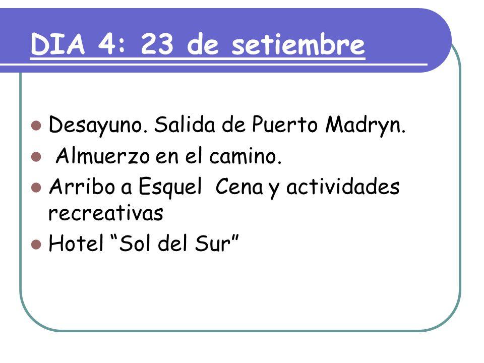 DIA 4: 23 de setiembre Desayuno. Salida de Puerto Madryn.