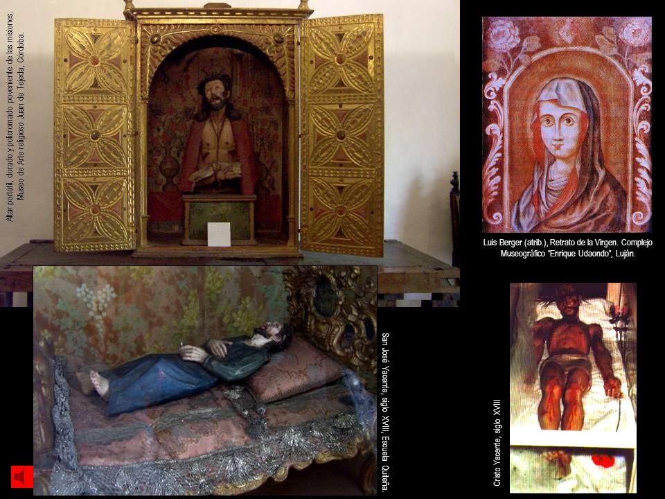 Cristo Yacente, siglo XVIII Altar portátil, dorado y policromado poveniente de las misiones. Museo de Arte religioso Juan de Tejeda, Córdoba. San José