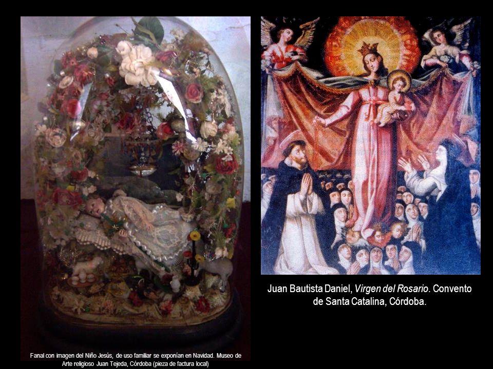 Juan Bautista Daniel, Virgen del Rosario. Convento de Santa Catalina, Córdoba. Fanal con imagen del Niño Jesús, de uso familiar se exponían en Navidad