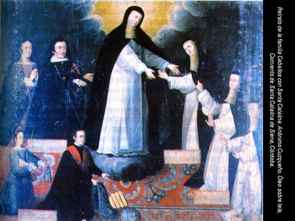 Retrato de la familia Ceballos con Santa Catalina. Anónimo Cuzqueño. Óleo sobre tela, Convento de Santa Catalina de Siena, Córdoba.