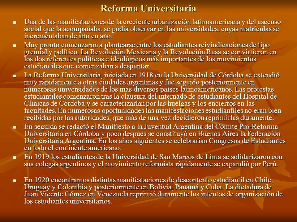Reforma Universitaria Una de las manifestaciones de la creciente urbanización latinoamericana y del ascenso social que la acompañaba, se podía observa