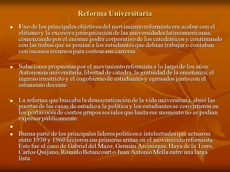 Reforma Universitaria Uno de los principales objetivos del movimiento reformista era acabar con el elitismo y la excesiva jerarquización de las univer