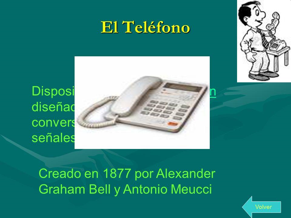 El Teléfono Dispositivo de telecomunicación diseñado para transmitir conversaciones por medio de señales eléctricas Creado en 1877 por Alexander Graha