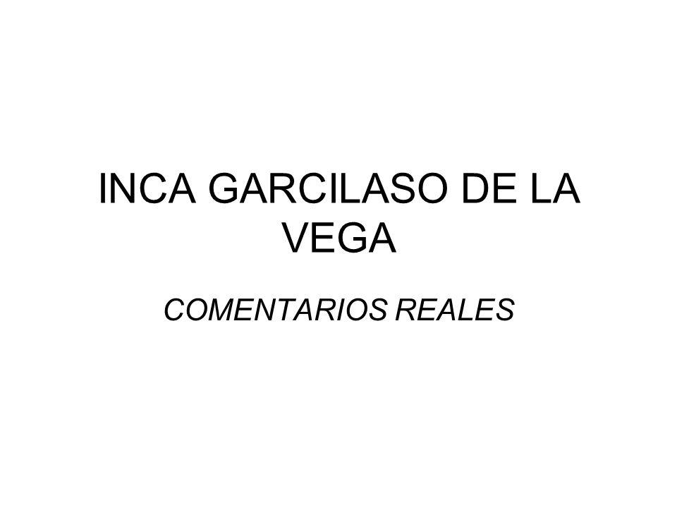 INCA GARCILASO DE LA VEGA COMENTARIOS REALES