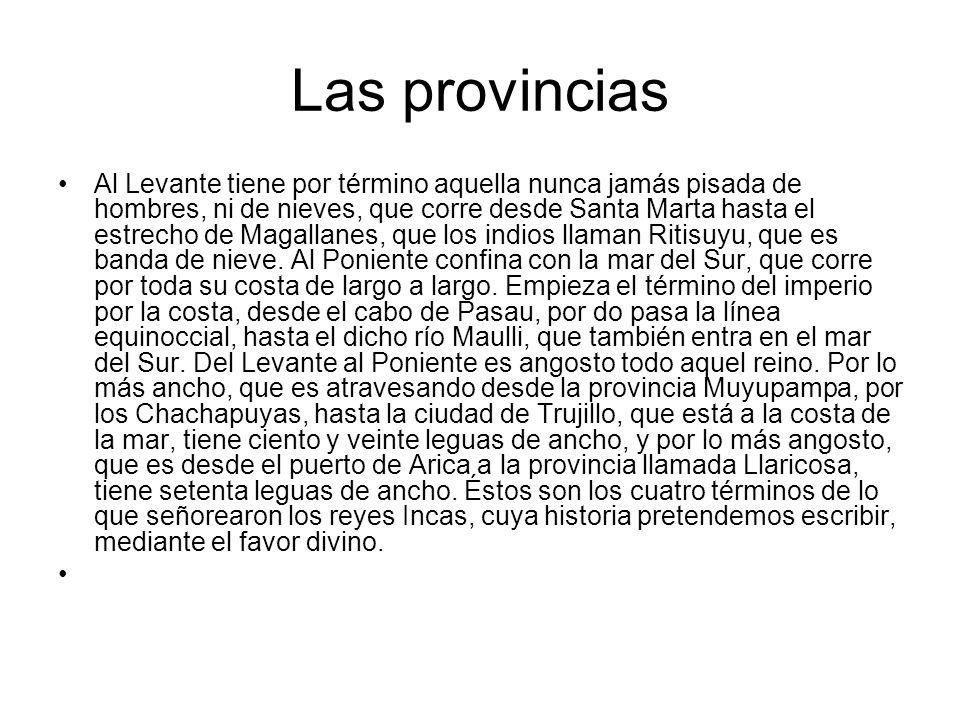 Las provincias Al Levante tiene por término aquella nunca jamás pisada de hombres, ni de nieves, que corre desde Santa Marta hasta el estrecho de Maga
