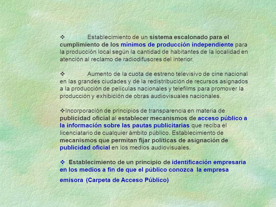 Establecimiento de un sistema escalonado para el cumplimiento de los mínimos de producción independiente para la producción local según la cantidad de habitantes de la localidad en atención al reclamo de radiodifusores del interior.