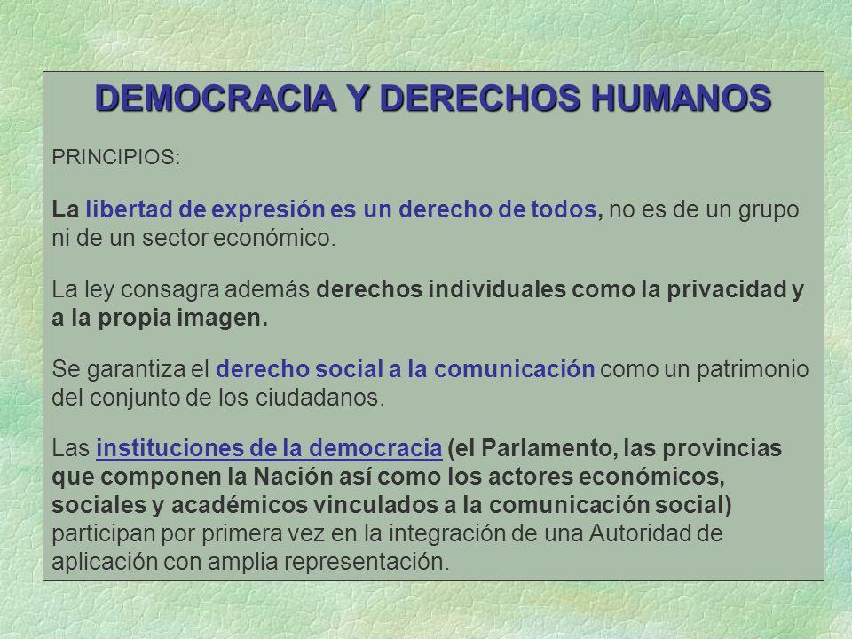 DEMOCRACIA Y DERECHOS HUMANOS PRINCIPIOS: La libertad de expresión es un derecho de todos, no es de un grupo ni de un sector económico.
