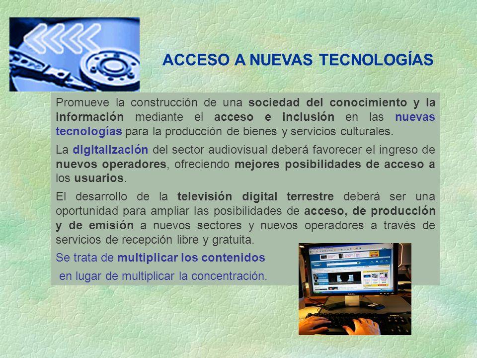 Promueve la construcción de una sociedad del conocimiento y la información mediante el acceso e inclusión en las nuevas tecnologías para la producción de bienes y servicios culturales.
