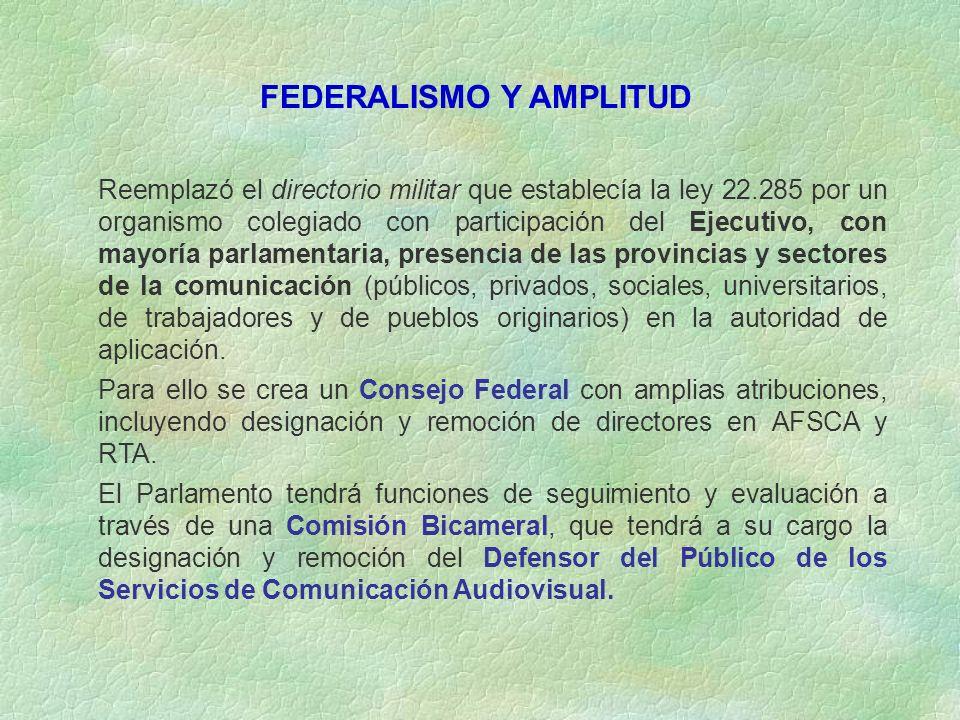 Autoridad de aplicación 1-Autoridad Federal de Servicios de Comunicación Audiovisual: Se establece un organismo plural, con amplia participación.