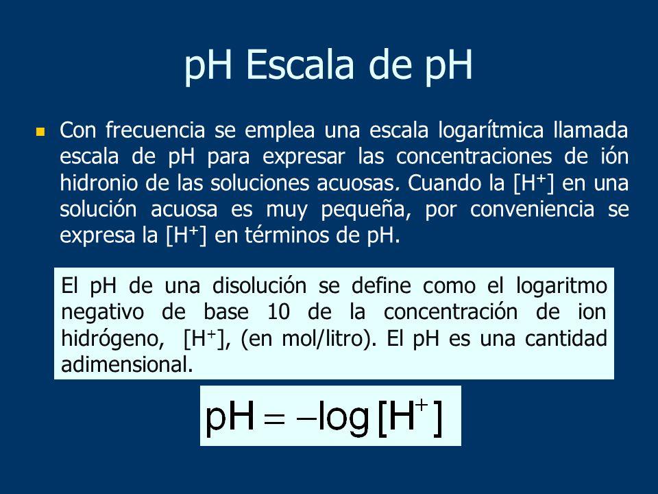 pH Escala de pH Con frecuencia se emplea una escala logarítmica llamada escala de pH para expresar las concentraciones de ión hidronio de las solucion
