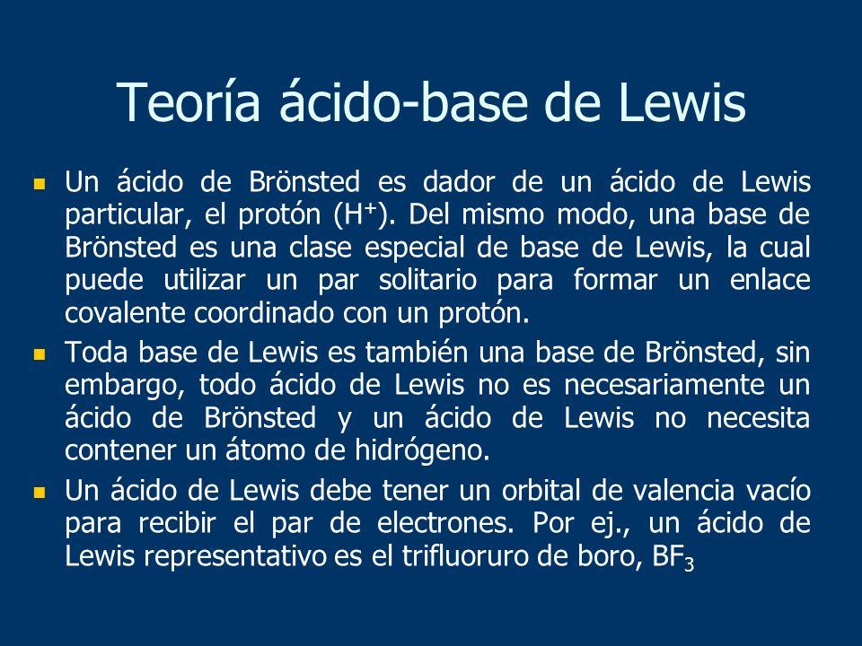 Un ácido de Brönsted es dador de un ácido de Lewis particular, el protón (H + ). Del mismo modo, una base de Brönsted es una clase especial de base de