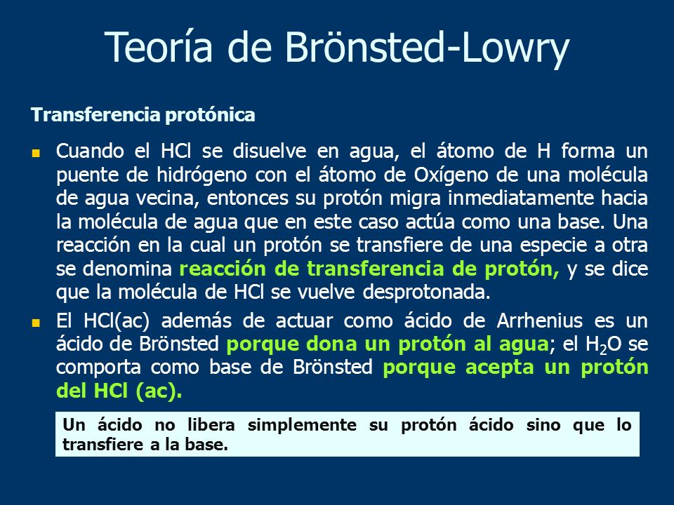 Un ácido de Brönsted es dador de un ácido de Lewis particular, el protón (H + ).