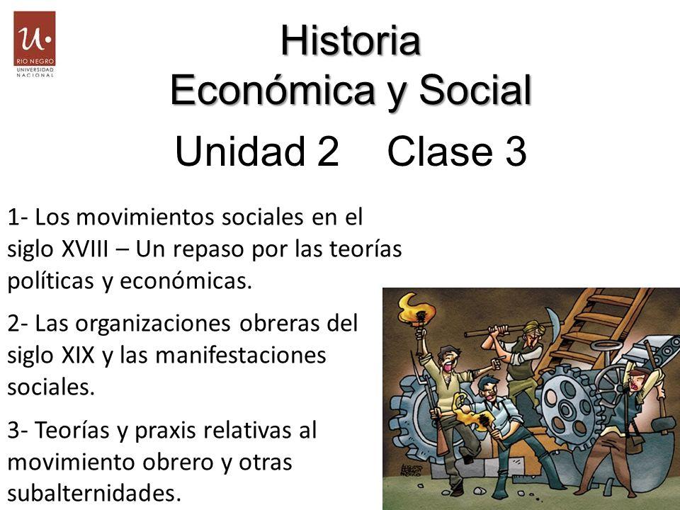 Historia Económica y Social Unidad 2 Clase 3 Historia Económica y Social Unidad 2 Clase 3 1- Los movimientos sociales en el siglo XVIII – Un repaso po