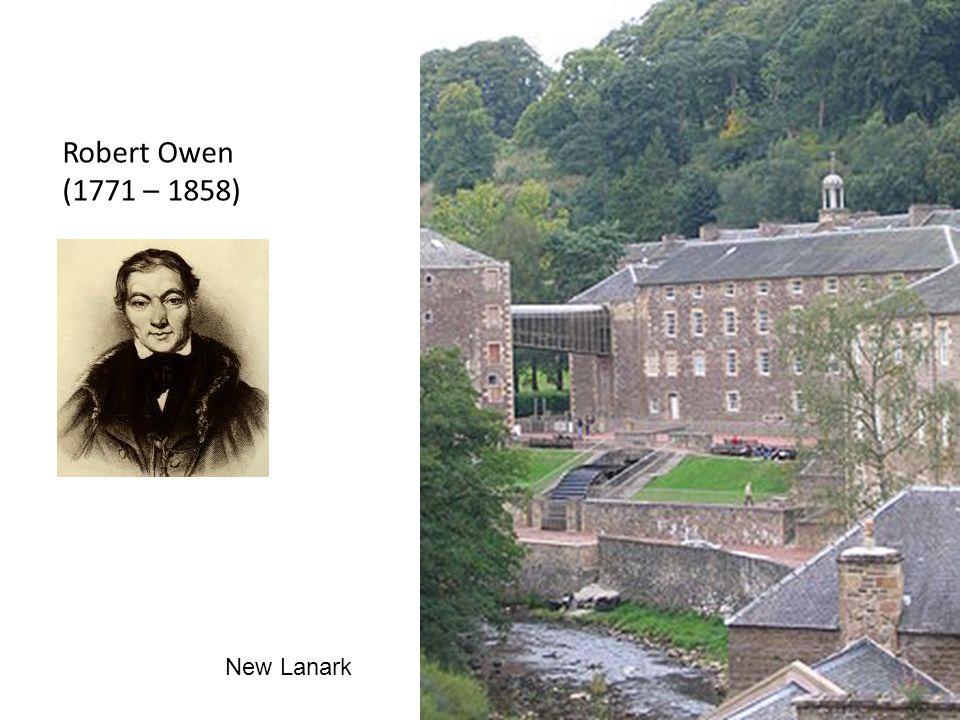 Robert Owen (1771 – 1858) New Lanark