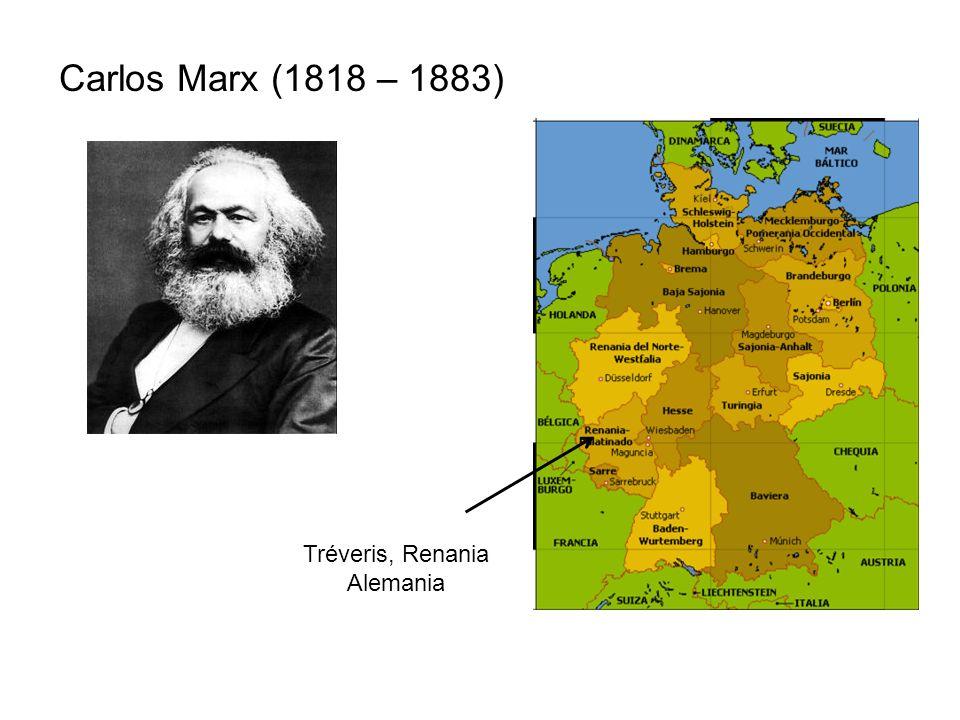 Carlos Marx (1818 – 1883) Tréveris, Renania Alemania