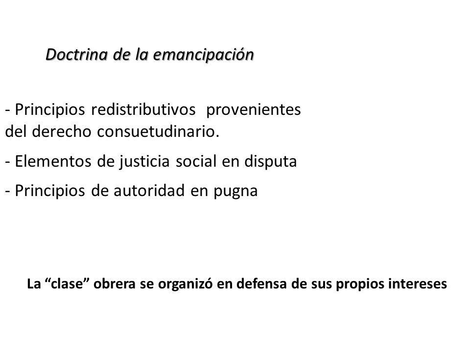 Doctrina de la emancipación - Principios redistributivos provenientes del derecho consuetudinario. - Elementos de justicia social en disputa - Princip