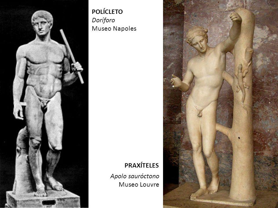 Apolo sauróctono Museo Louvre POLÍCLETO Doríforo Museo Napoles PRAXÍTELES