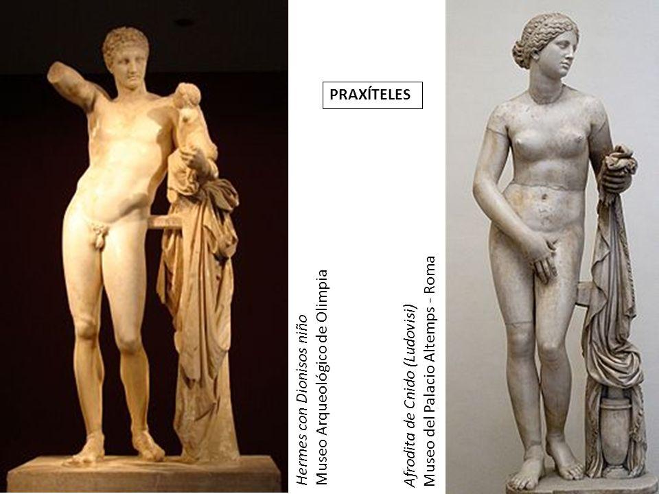 Hermes con Dionisos niño Museo Arqueológico de Olimpia PRAXÍTELES Afrodita de Cnido (Ludovisi) Museo del Palacio Altemps - Roma