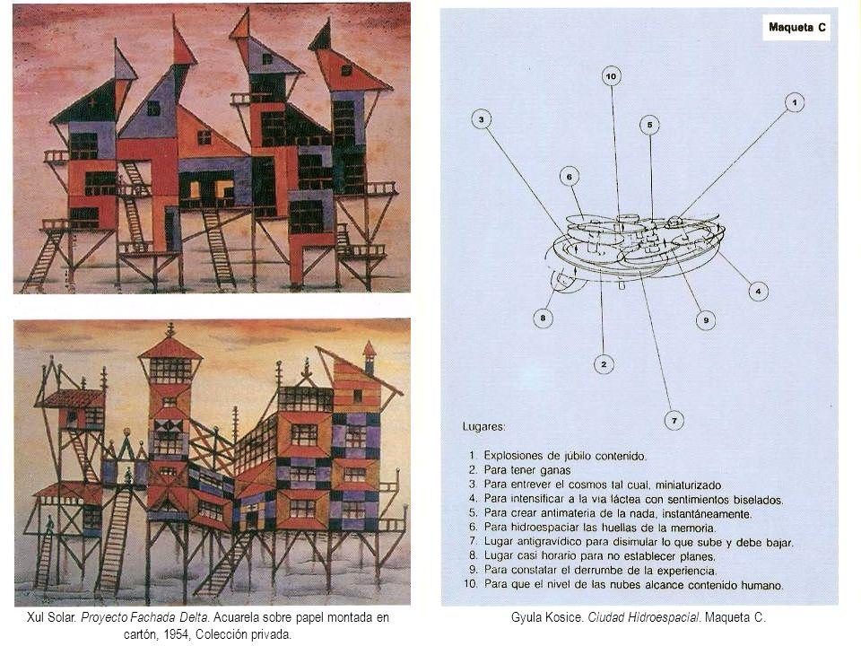 Xul Solar. Proyecto Fachada Delta. Acuarela sobre papel montada en cartón, 1954, Colección privada. Gyula Kosice. Ciudad Hidroespacial. Maqueta C.