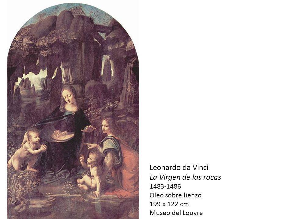 Leonardo da Vinci La Virgen de las rocas 1483-1486 Óleo sobre lienzo 199 x 122 cm Museo del Louvre
