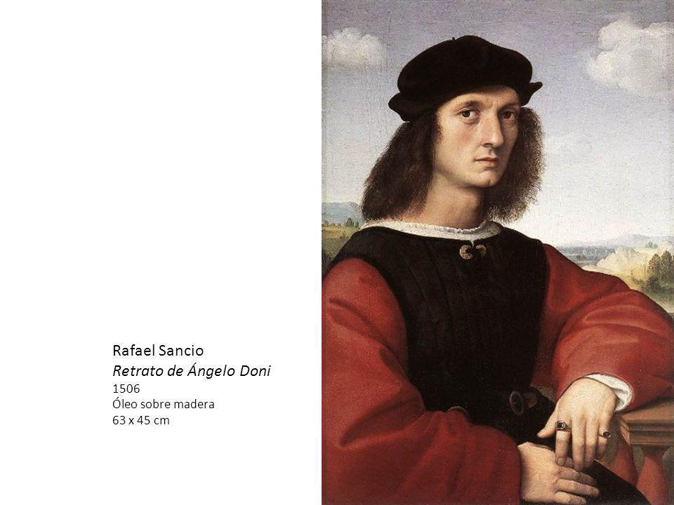 Rafael Sancio Retrato de Ángelo Doni 1506 Óleo sobre madera 63 x 45 cm