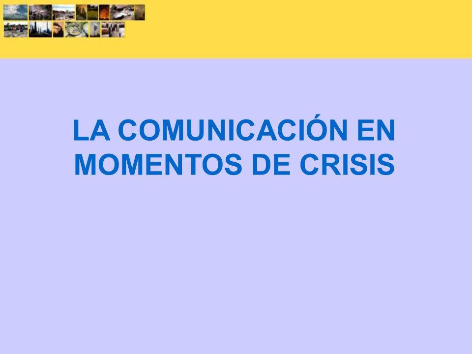 LA COMUNICACIÓN EN MOMENTOS DE CRISIS