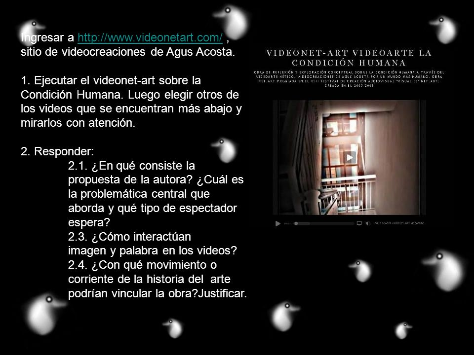 Ingresar a http://www.cceba.org.ar/cvirtual/tpl/muestra-03/luciernaga.htm, obra de Julia Masvernat titulada Luciérnaga sonora.