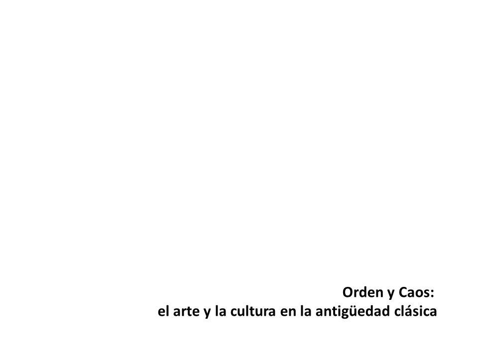 Orden y Caos: el arte y la cultura en la antigüedad clásica