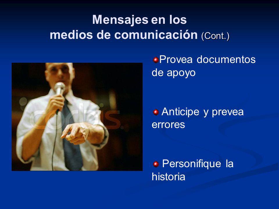 Provea documentos de apoyo Anticipe y prevea errores Personifique la historia (Cont.) Mensajes en los medios de comunicación (Cont.)