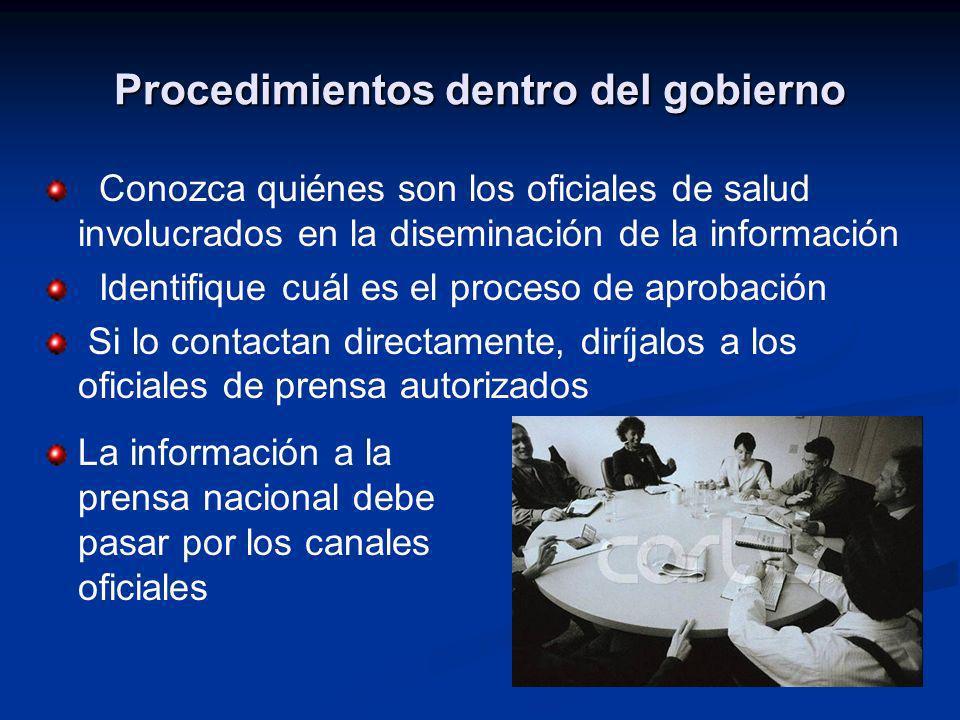Procedimientos dentro del gobierno Conozca quiénes son los oficiales de salud involucrados en la diseminación de la información Identifique cuál es el
