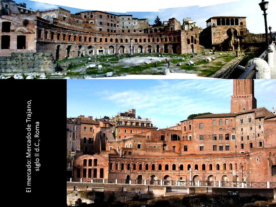 El mercado: Mercado de Trajano, siglo II d.C., Roma