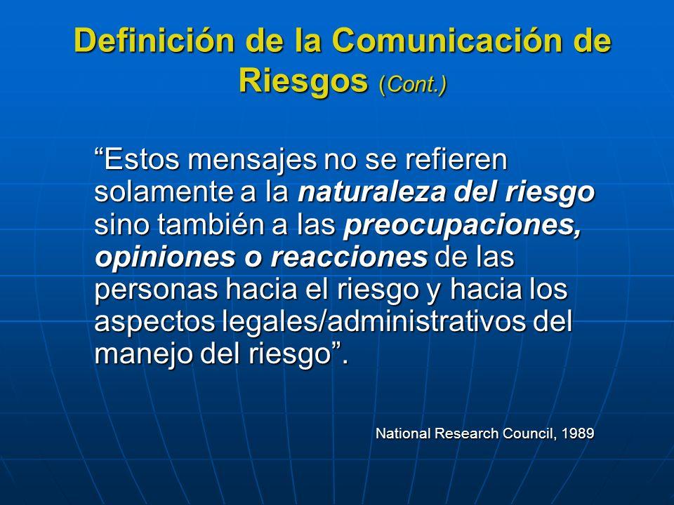 Estos mensajes no se refieren solamente a la naturaleza del riesgo sino también a las preocupaciones, opiniones o reacciones de las personas hacia el